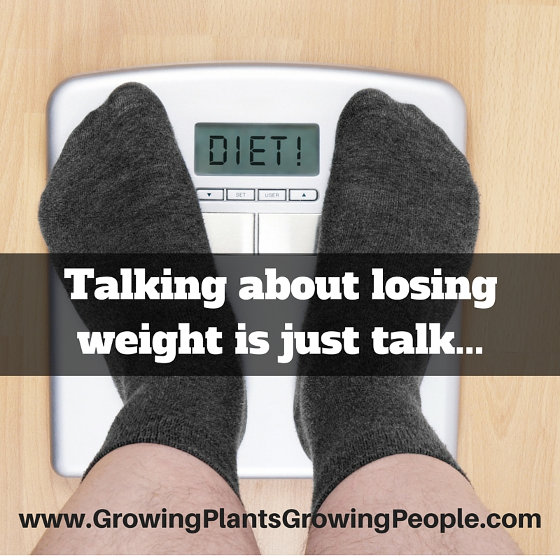 Talking about losing weight is just talk…