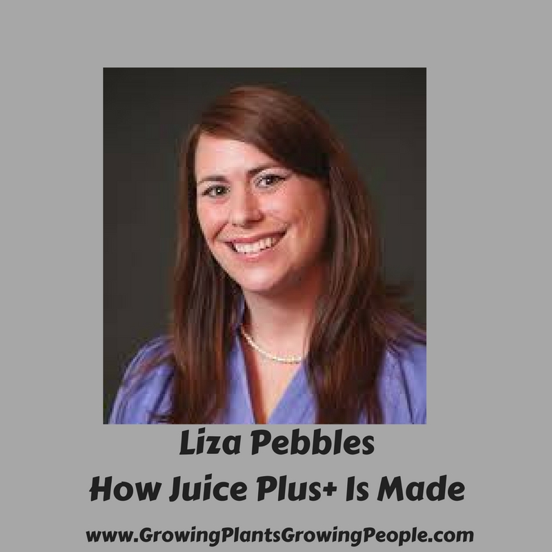 Liza Pebbles How Juice Plus Is Made